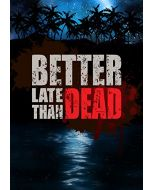 Better Late than Dead (PC DVD) (New)