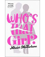 Who's That Girl?: A laugh-out-loud sparky romcom! (New)