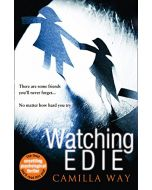 Watching Edie: The most unsettling psychological thriller you'll read this year (New)