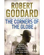 The Corners of the Globe: (The Wide World - James Maxted 2) (The Wide World Trilogy) (New)