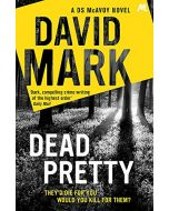 Dead Pretty: The 5th DS McAvoy novel from the Richard & Judy bestselling author (New)