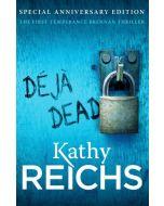 Deja Dead: (Temperance Brennan 1) (New)