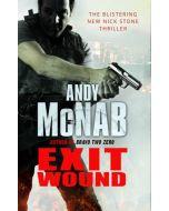 Exit Wound: (Nick Stone Thriller 12) (New)