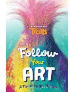 Trolls: Follow Your Art (DreamWorks TROLLS) (New)
