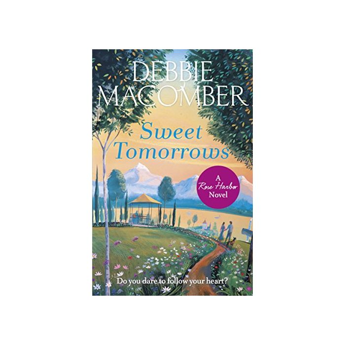 Sweet Tomorrows: A Rose Harbor Novel (New)