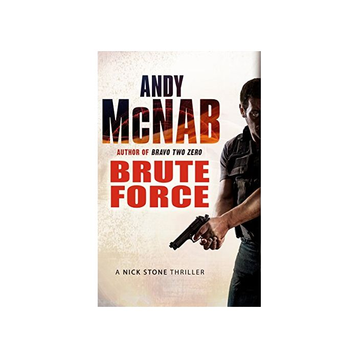 Brute Force: (Nick Stone Thriller 11) (New)
