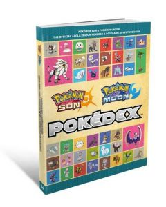 Pokémon Sun & Pokémon Moon: The Official Alola Region Pokédex & Postgame Adventure Guide (Pokémon Pokedex) (New)